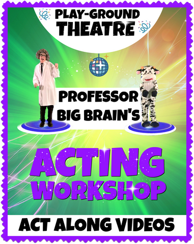 Professor Big Brain's Acting Workshop - Act Along Videos