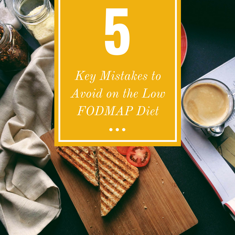 Five Key Mistakes to Avoid on the Low FODMAP Diet