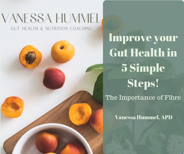 Improve your Gut Health in 5 Simple Steps! – The Importance of Fibre