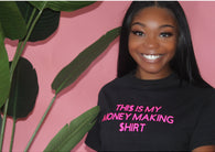 Money Making T-Shirt