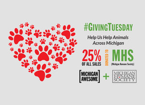 25% of ALL SALES today go to the Michigan Humane Society