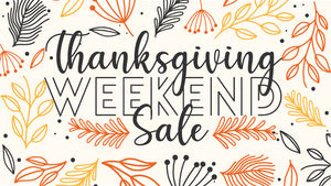 Thanksgiving Weekend Sale 2019