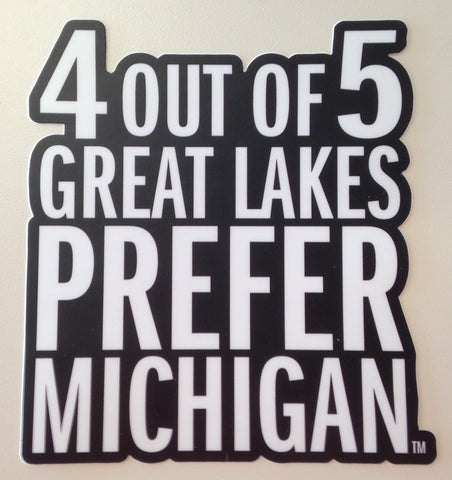 4 Out Of 5 Great Lakes Prefer Michigan Die-Cut Sticker