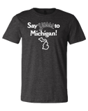 Say Yasss to Michigan Unisex T-Shirt