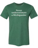 Never Underestimate a Michigander Unisex T-Shirt
