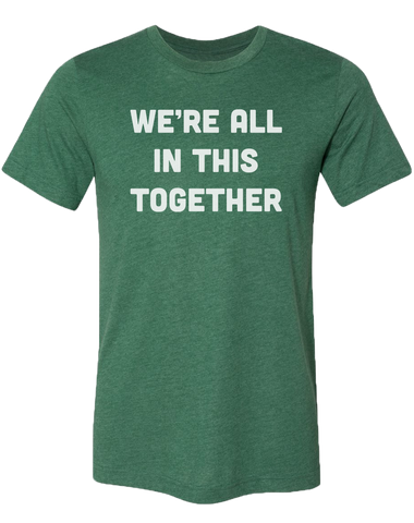 In this Together Unisex T-Shirt