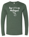 Say Yasss to Michigan Long Sleeve T-Shirt