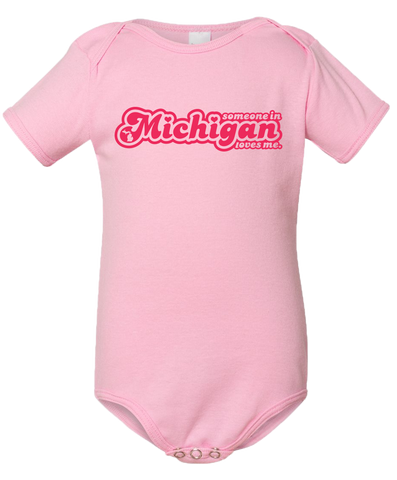 Someone in Michigan Loves Me Baby Onesie