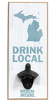 Drink Local Wall Hanging Bottle Opener