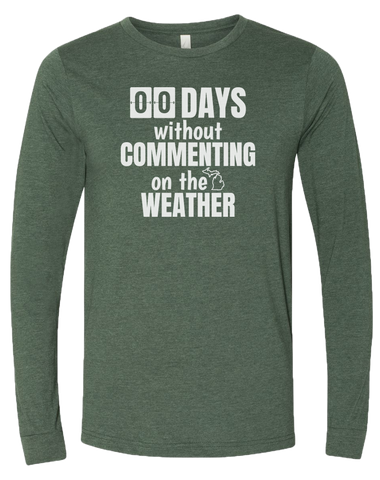 00 Days Without Commenting Long Sleeve T-Shirt