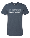 Be Awesome to Each Other Unisex T-Shirt
