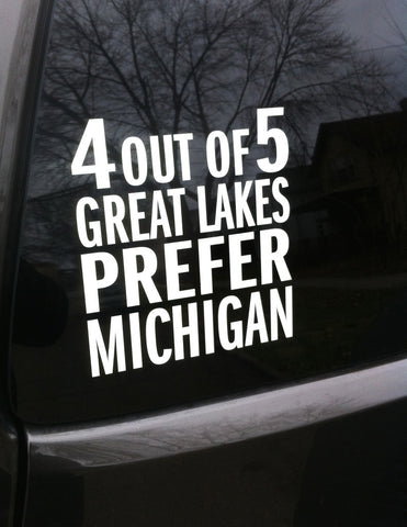 4 Out Of 5 Great Lakes Prefer Michigan White Vinyl Sticker