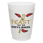 """Feast on da Dirty Birds"" Frost Flex Cups (25/pk)"