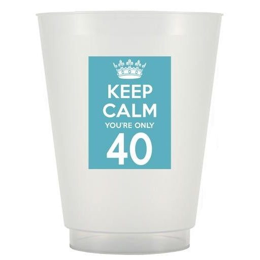 Keep Calm You're Only 40 Frost Flex Cups (pk/25) - Party Cup Express