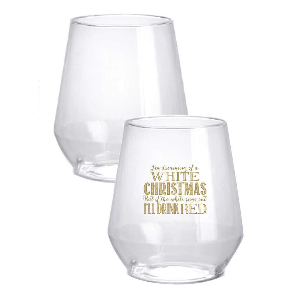"""I'm dreaming of a White Christmas"" Stemless Wine Glasses - Party Cup Express"