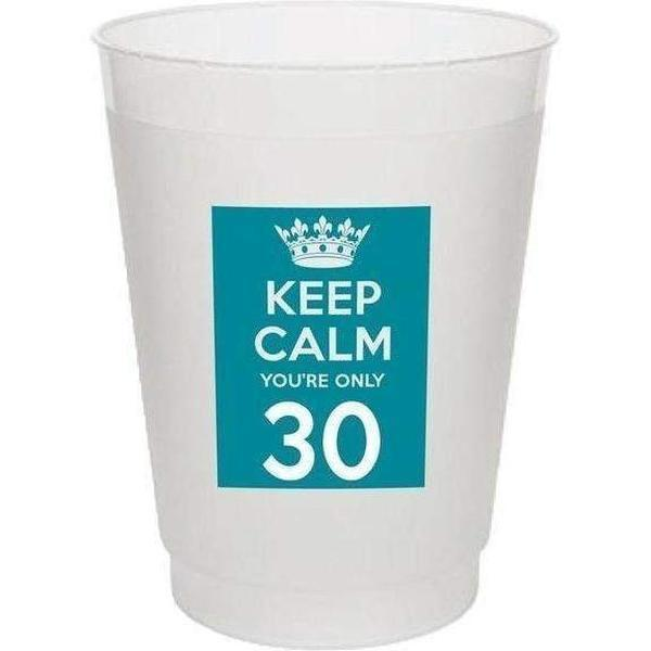 Keep Calm You'Re Only 30 Frost Flex Cups - Party Cup Express
