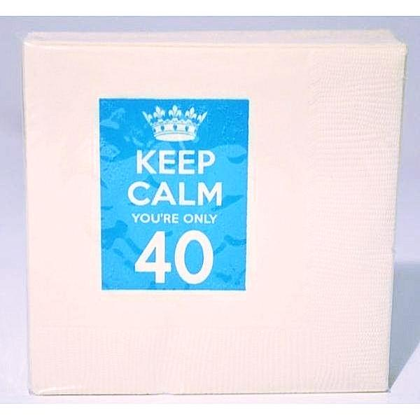 Keep Calm You'Re Only 40 Napkins - Party Cup Express