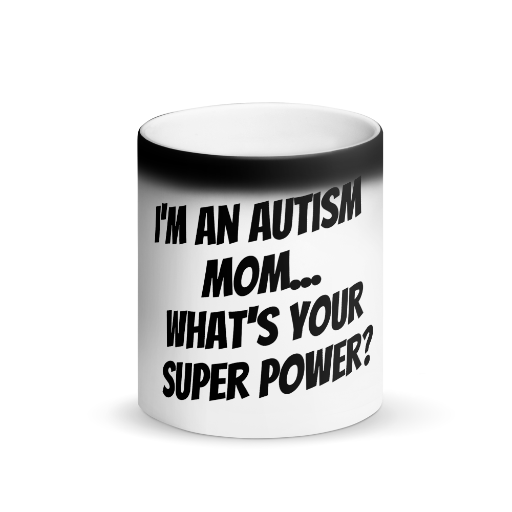 Autism MOM Super Power Magic Mug!