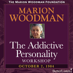 The Addictive Personality with Marion Woodman