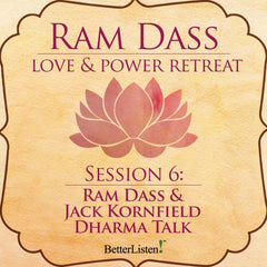 Ram Dass & Jack Kornfield Dharma Talk from the Love and Power Retreat
