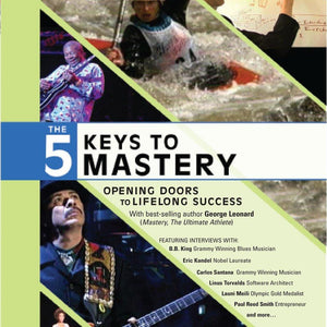 Five Keys to Mastery with George Leonard Audio Program BetterListen! - BetterListen!