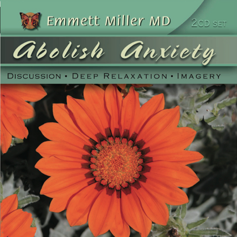 Abolish Anxiety with Dr. Emmett Miller