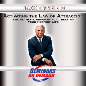ACTIVATING THE LAW OF ATTRACTION by Jack Canfield - Audio and Streaming Video Audio Program Seminars On Demand - BetterListen!