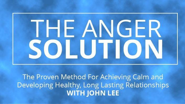 The Anger Solution Master Class with John Lee
