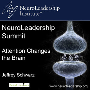 Attention Changes the Brain with Jeffrey Schwartz Audio Program BetterListen! - BetterListen!