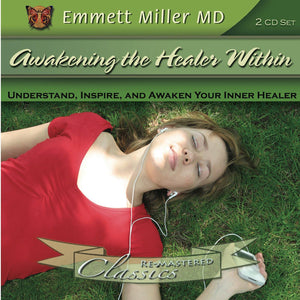 Awakening the Healer Within with Dr. Emmett Miller Audio Program Dr. Emmett Miller - BetterListen!