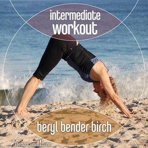 Intermediate Workout with Beryl Bender Birch Audio Program BetterListen! - BetterListen!