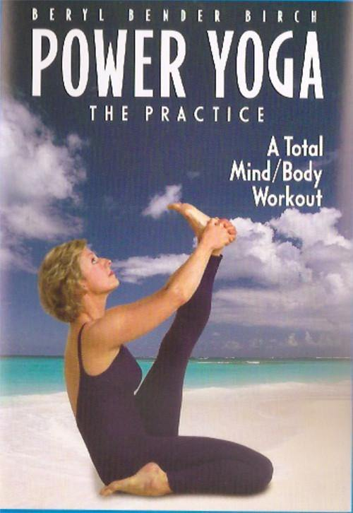 Power Yoga: The Practice - A Total Mind/Body Workout - Streaming Video video Beryl Bender Birch - BetterListen!