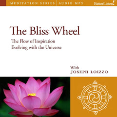 The Bliss Wheel: Sublimation and Natural Healing Guided Mediations from the Nalanda Institute