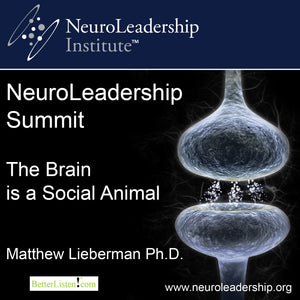 The Brain is a Social Animal with Matthew Lieberman Audio Program BetterListen! - BetterListen!