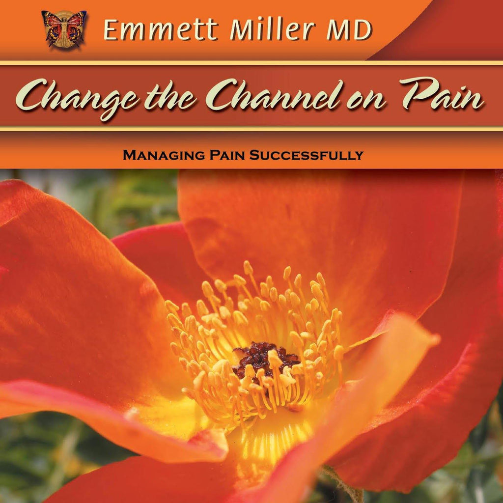 Change the Channel on Pain with Dr. Emmett Miller Audio Program Dr. Emmett Miller - BetterListen!