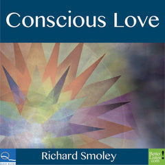 Conscious Love with Richard Smoley