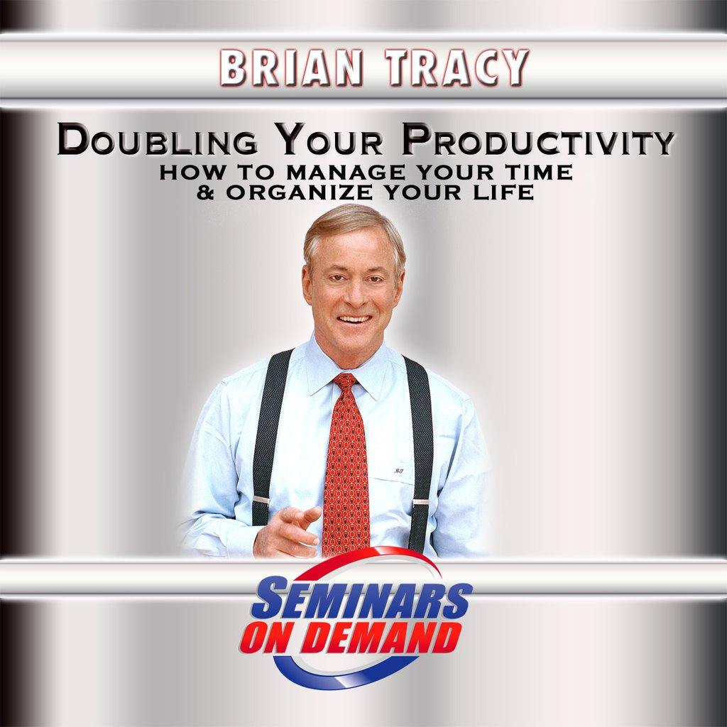 DOUBLING YOUR PRODUCTIVITY by Brian Tracy Audio Program Seminars On Demand - BetterListen!
