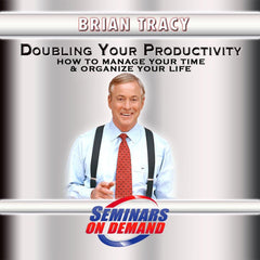 DOUBLING YOUR PRODUCTIVITY by Brian Tracy