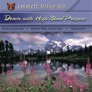 Down With High Blood Pressure with Dr. Emmett Miller Audio Program Dr. Emmett Miller - BetterListen!