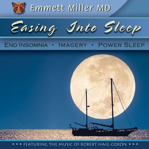 Easing Into Sleep with Dr. Emmett Miller Audio Program Dr. Emmett Miller - BetterListen!