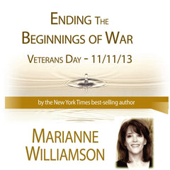 Ending the Beginnings of War (Veterans' Day)