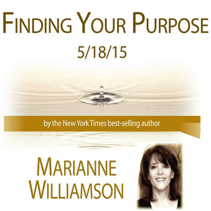 Finding Your Purpose Audio Program Marianne Williamson - BetterListen!