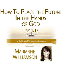 How to Place the Future in the Hands of God