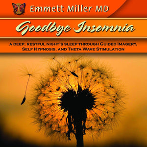 Goodbye Insomnia - Deep Sleep Through Hypnosis with Dr. Emmett Miller Audio Program Dr. Emmett Miller - BetterListen!