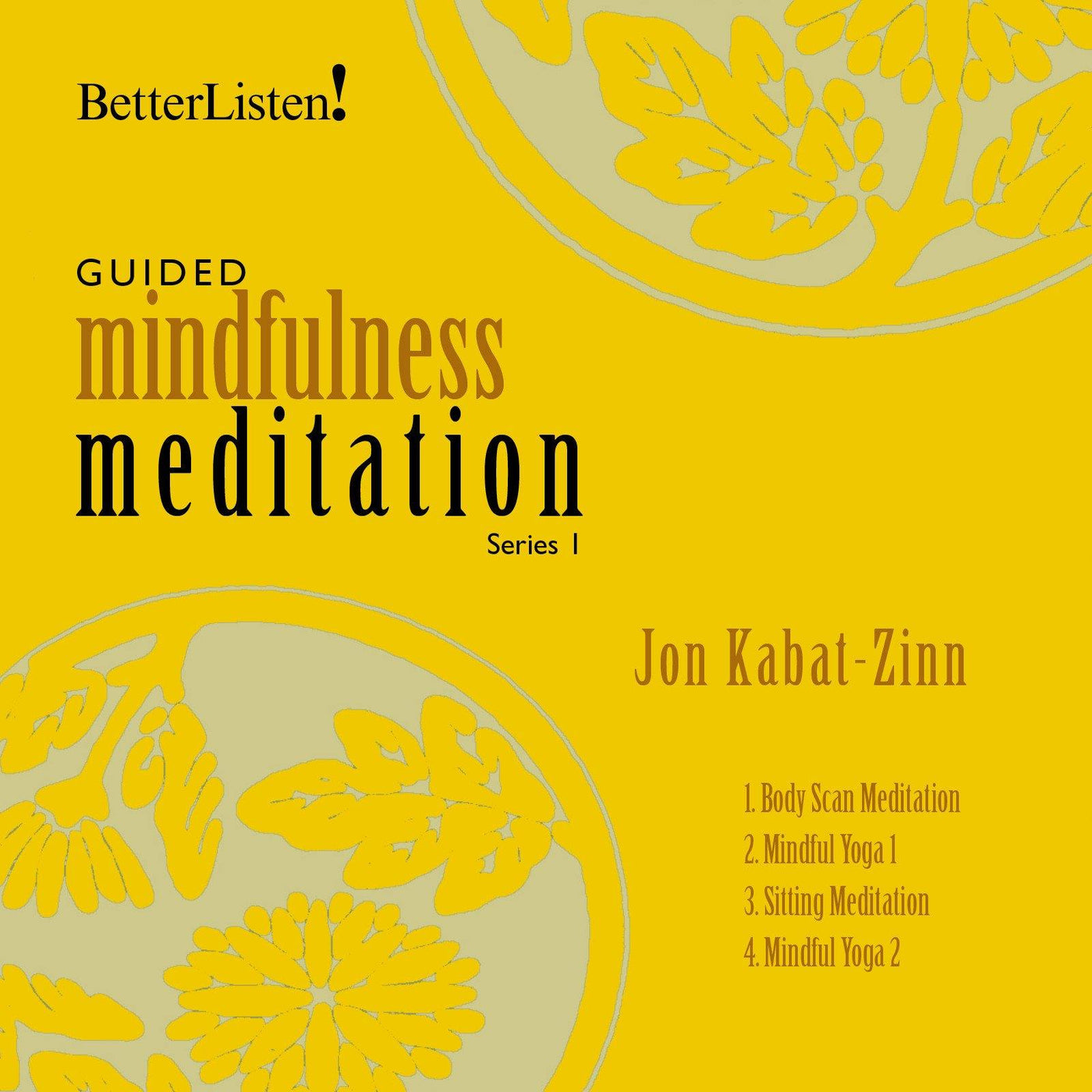 Jon kabat-zinn, phd – guided mindfulness meditation series 1.