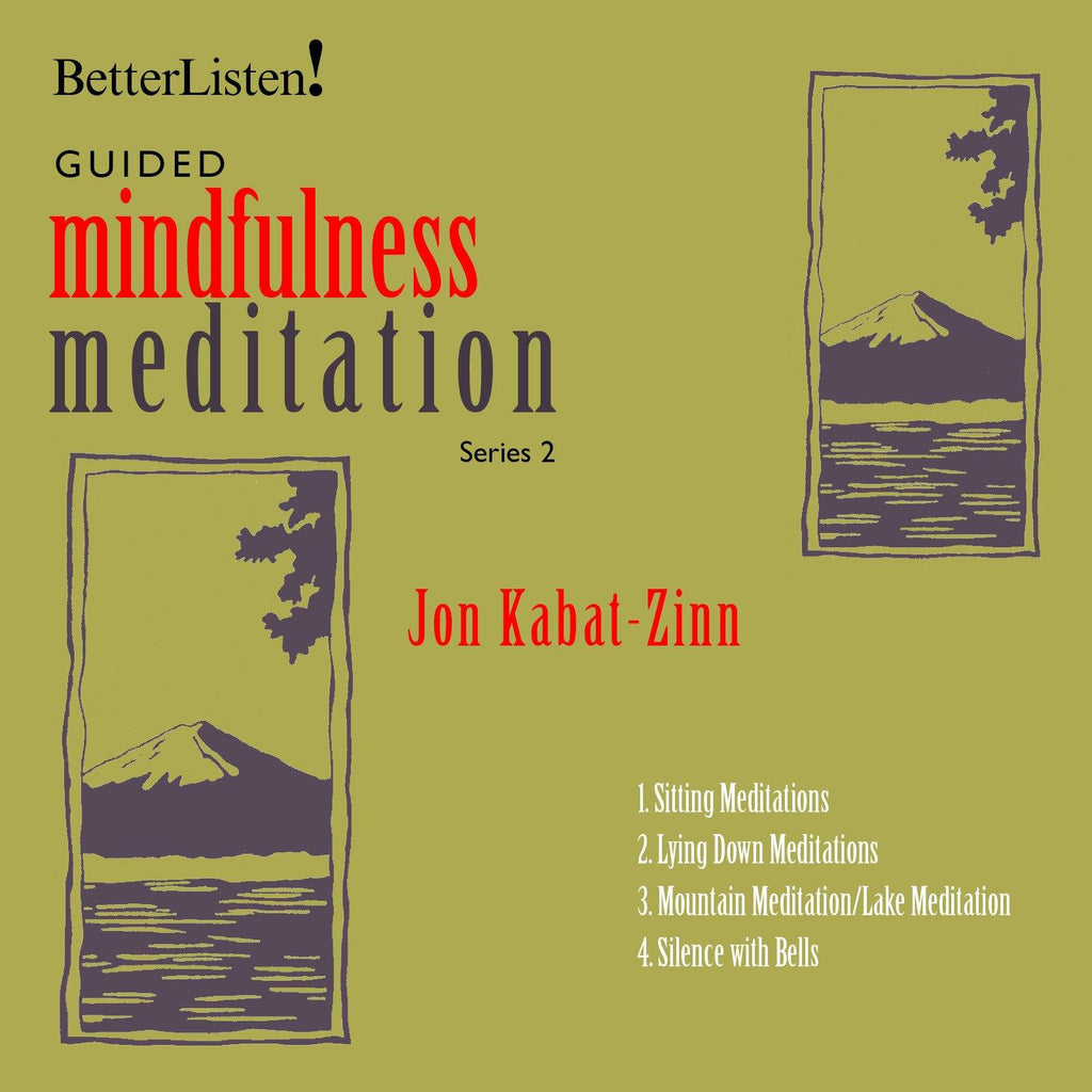 Guided Mindfulness Practices with Jon Kabat-Zinn- Series 2 Digital Download Audio Program Jon Kabat-Zinn - BetterListen!