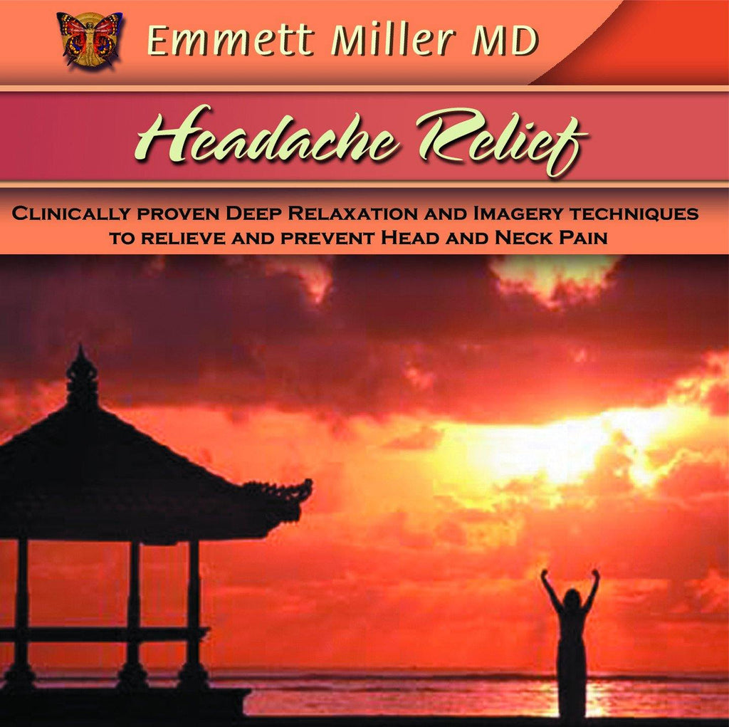 Headache Relief with Dr. Emmett Miller Audio Program Dr. Emmett Miller - BetterListen!