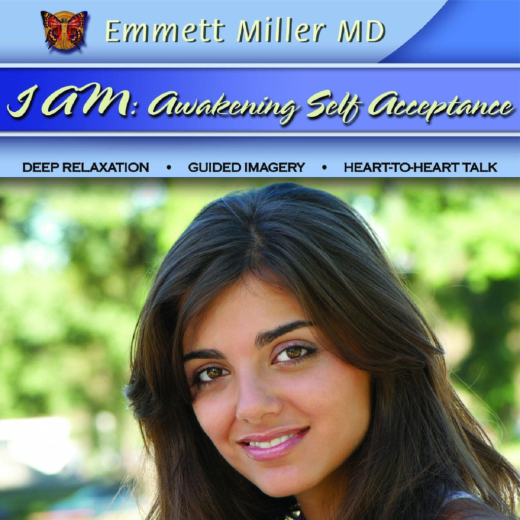 I Am: Awakening Self-Acceptance with Dr. Emmett Miller Audio Program Dr. Emmett Miller - BetterListen!