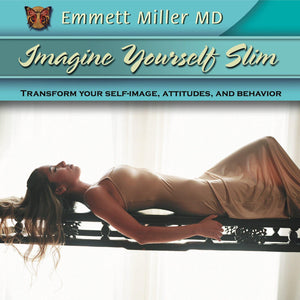 Imagine Yourself Slim with Dr. Emmett Miller Audio Program Dr. Emmett Miller - BetterListen!