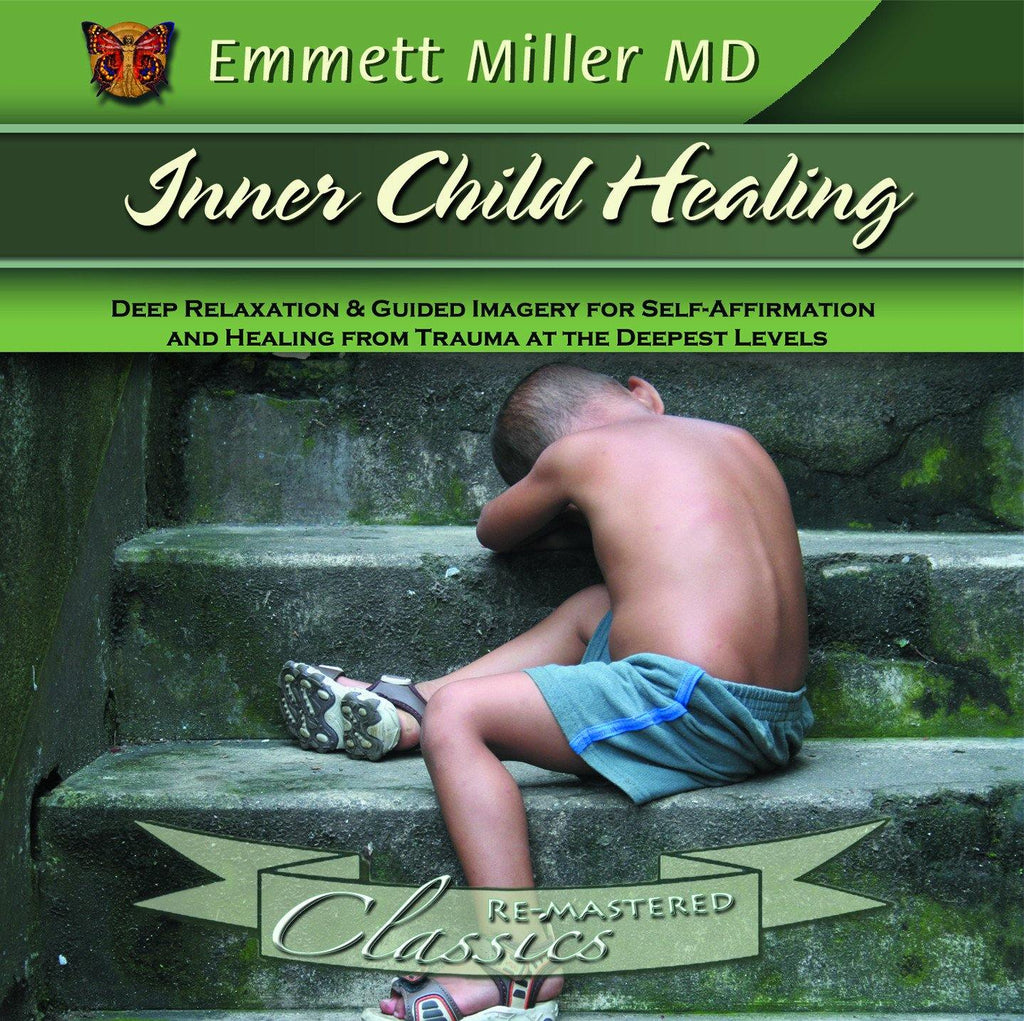 Inner Child Healing with Dr. Emmett Miller Audio Program Dr. Emmett Miller - BetterListen!